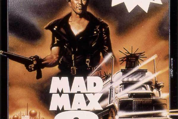 MAD MAX 2 : if it were necessary to select only a…